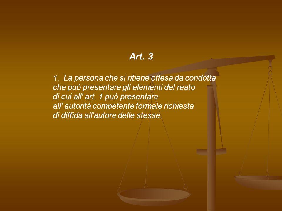 Art. 3 La persona che si ritiene offesa da condotta