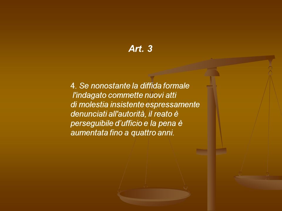 Art. 3 4. Se nonostante la diffida formale
