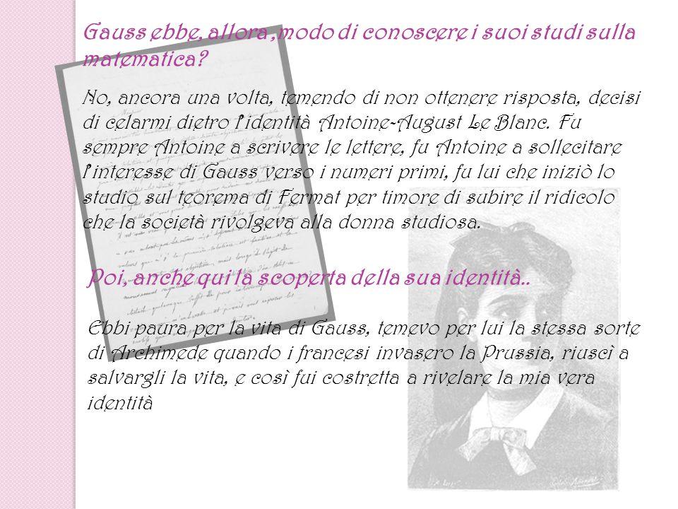 Gauss ebbe, allora ,modo di conoscere i suoi studi sulla matematica