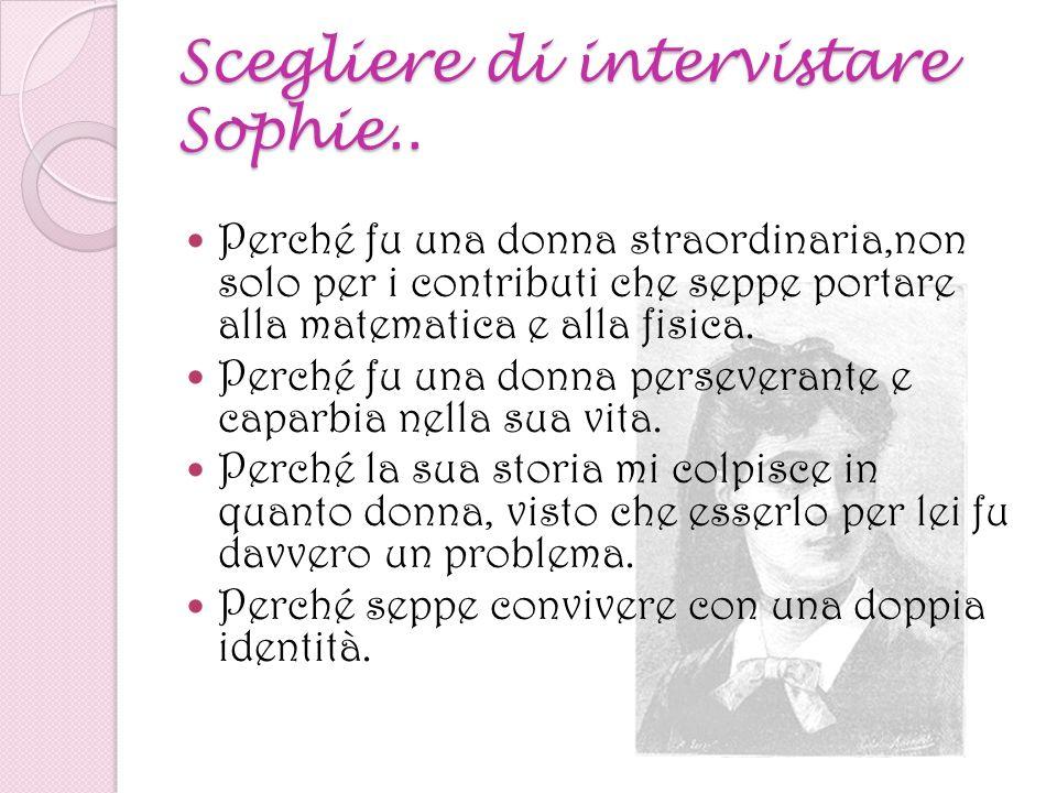 Scegliere di intervistare Sophie..