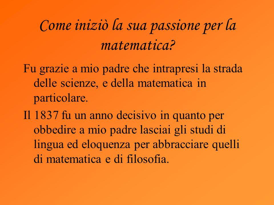 Come iniziò la sua passione per la matematica