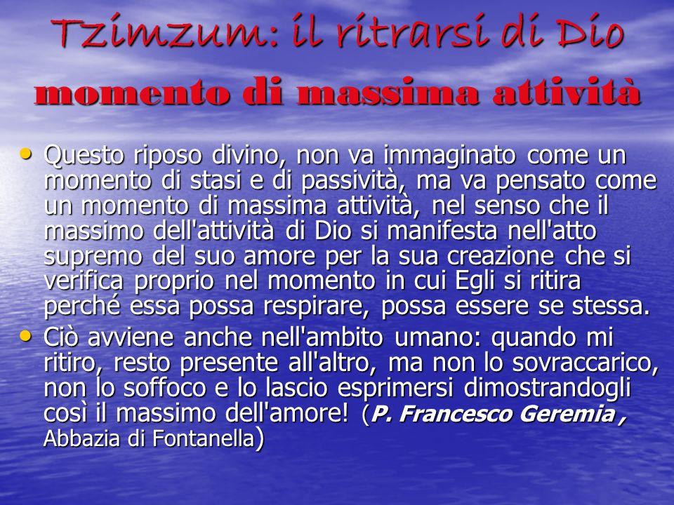 Tzimzum: il ritrarsi di Dio momento di massima attività