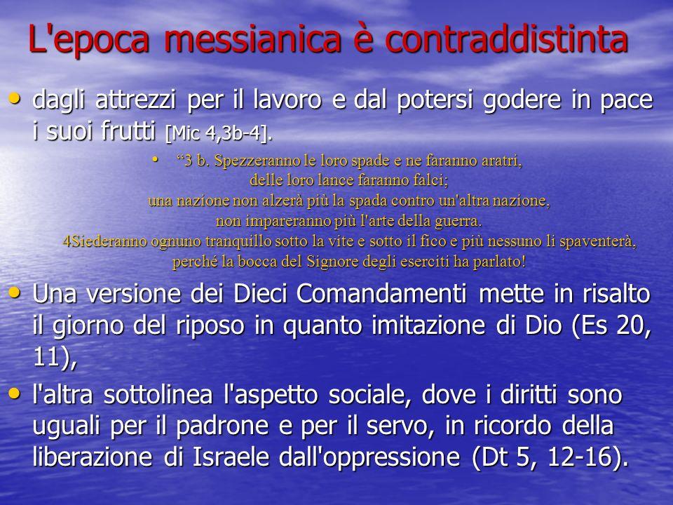 L epoca messianica è contraddistinta