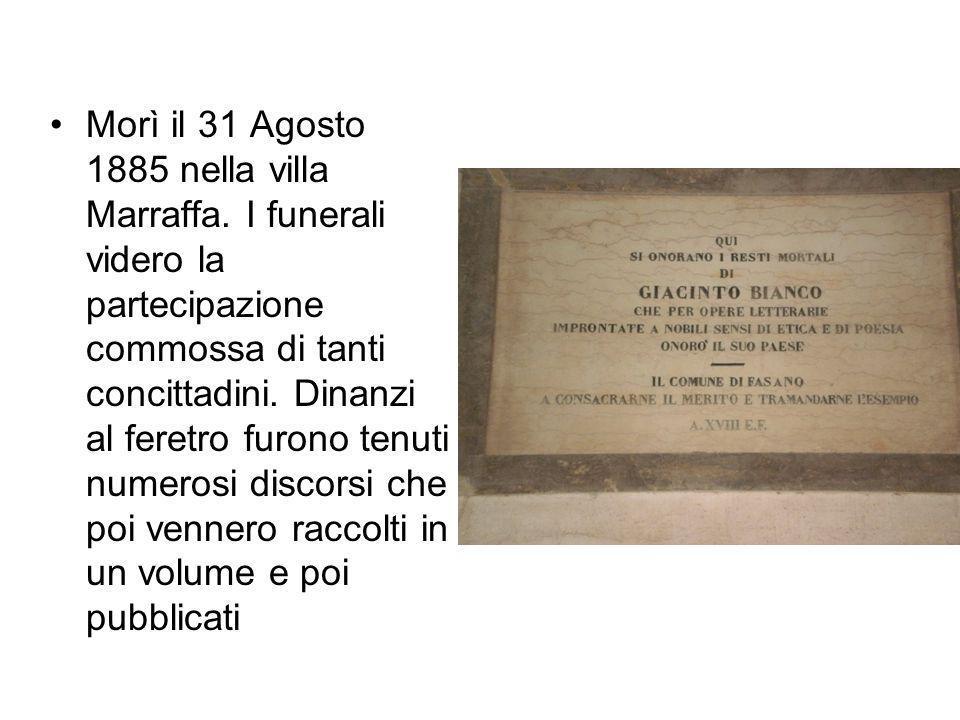 Morì il 31 Agosto 1885 nella villa Marraffa