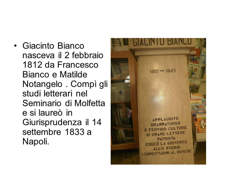 Giacinto Bianco nasceva il 2 febbraio 1812 da Francesco Bianco e Matilde Notangelo .