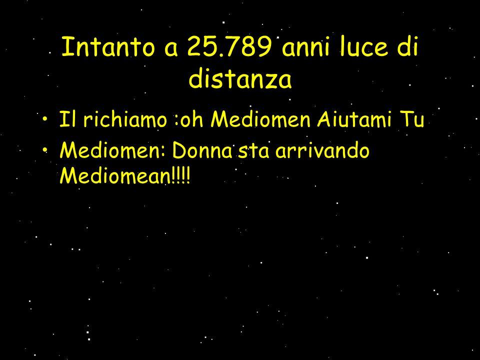 Intanto a 25.789 anni luce di distanza