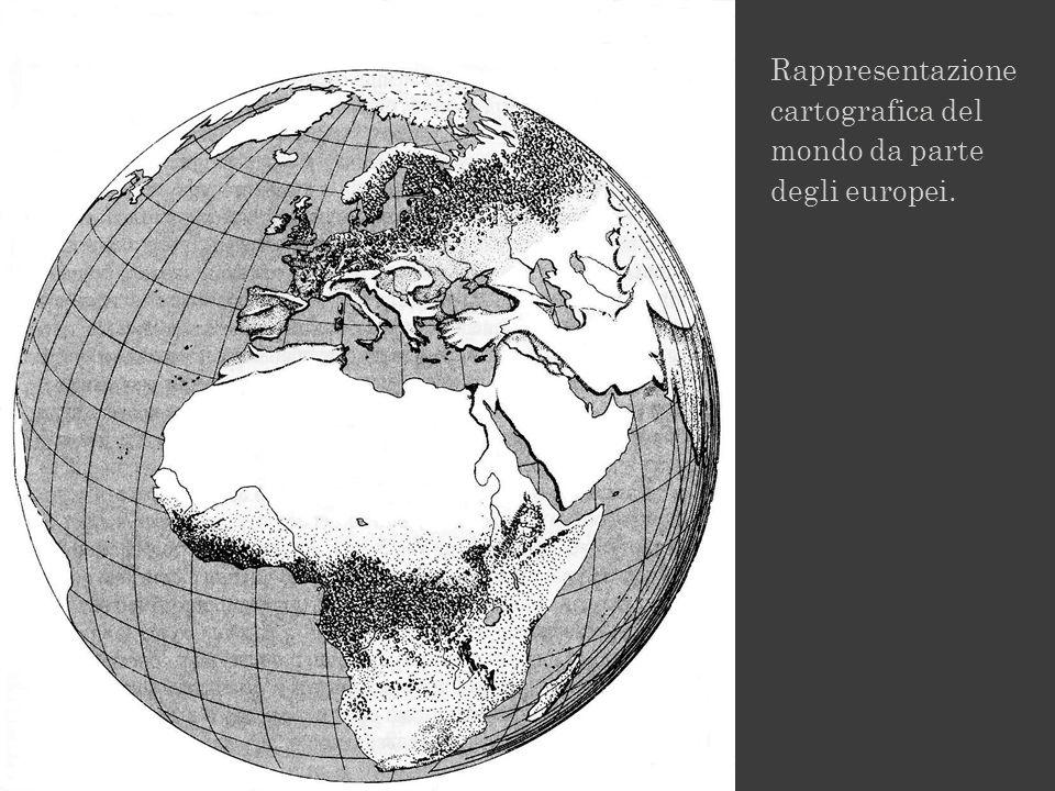 Rappresentazione cartografica del mondo da parte degli europei.
