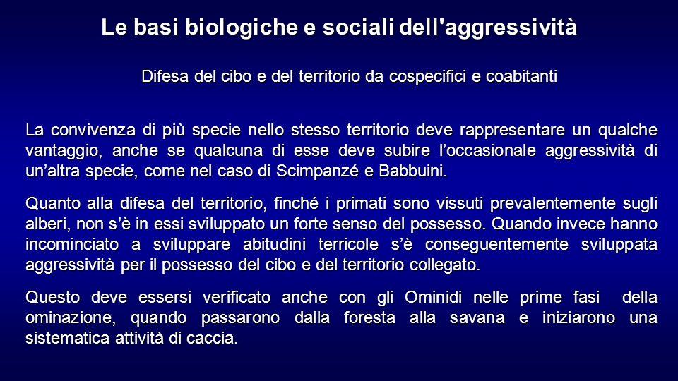 Le basi biologiche e sociali dell aggressività
