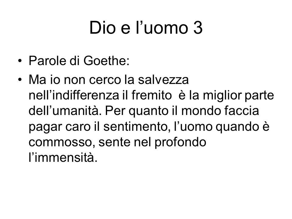 Dio e l'uomo 3 Parole di Goethe: