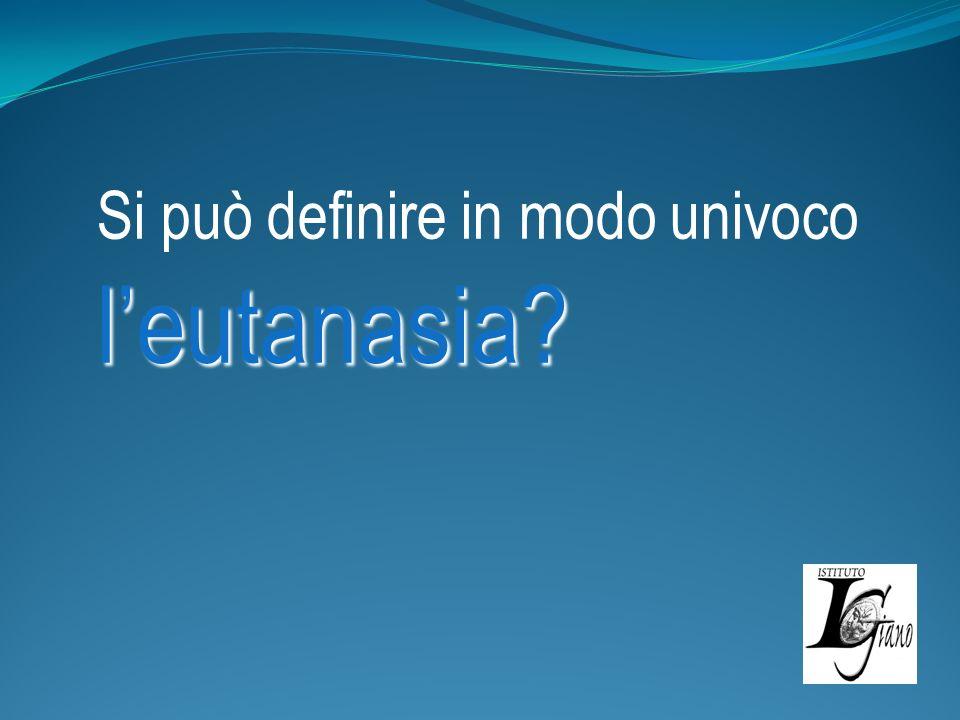 Si può definire in modo univoco l'eutanasia