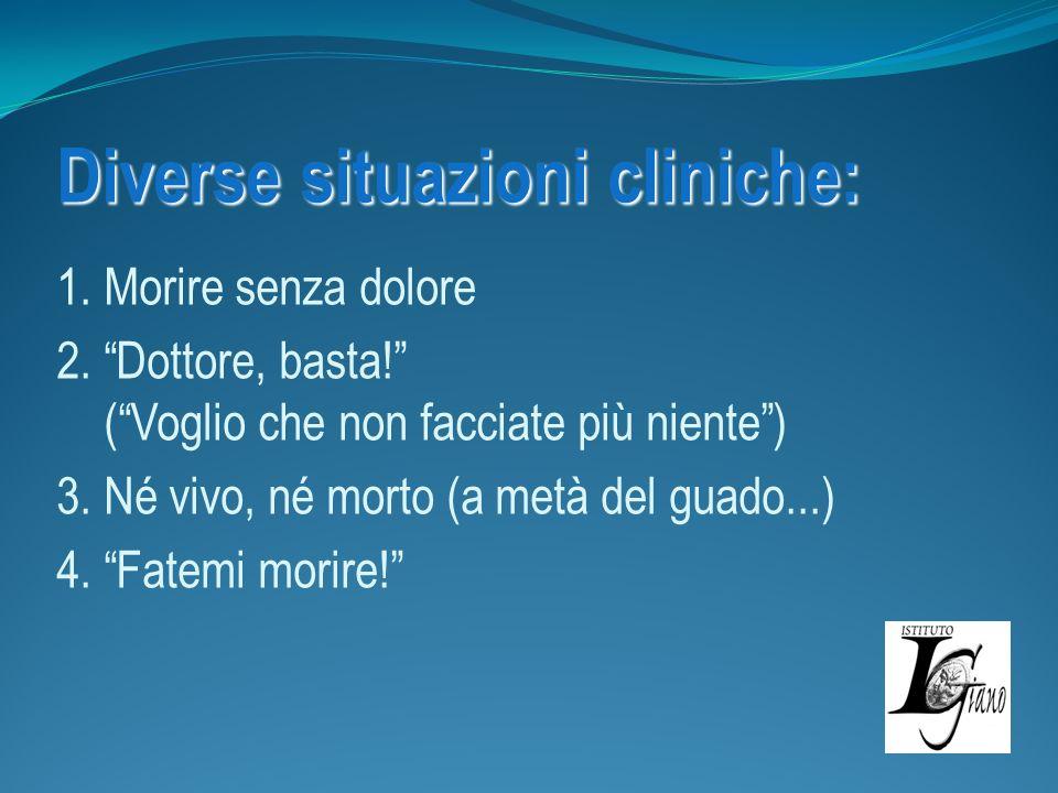Diverse situazioni cliniche: 1. Morire senza dolore