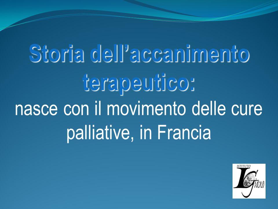 Storia dell'accanimento terapeutico: nasce con il movimento delle cure palliative, in Francia