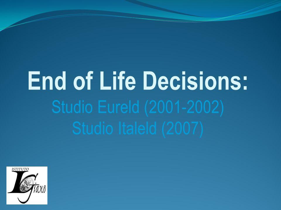 End of Life Decisions: Studio Eureld (2001-2002) Studio Italeld (2007)