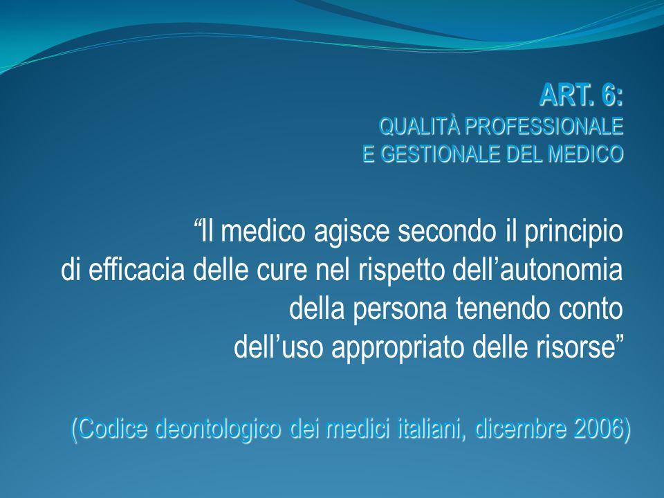 (Codice deontologico dei medici italiani, dicembre 2006)