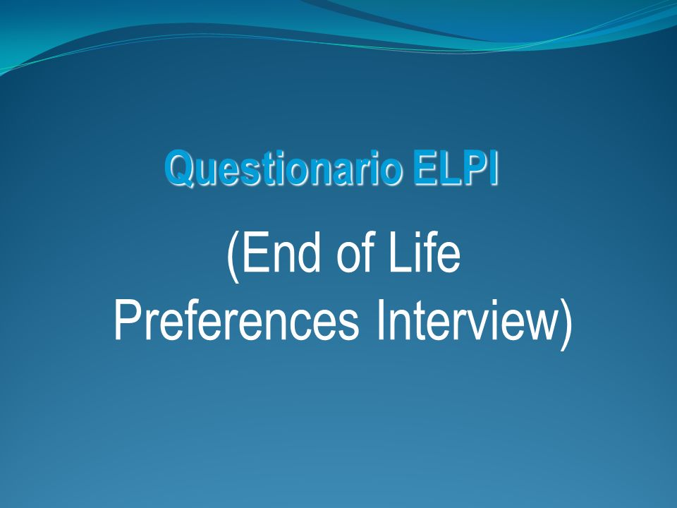Questionario ELPI (End of Life Preferences Interview)