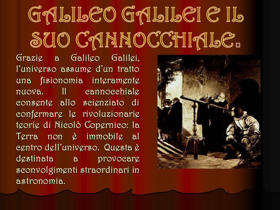 GALILEO GALILEI E IL SUO CANNOCCHIALE.