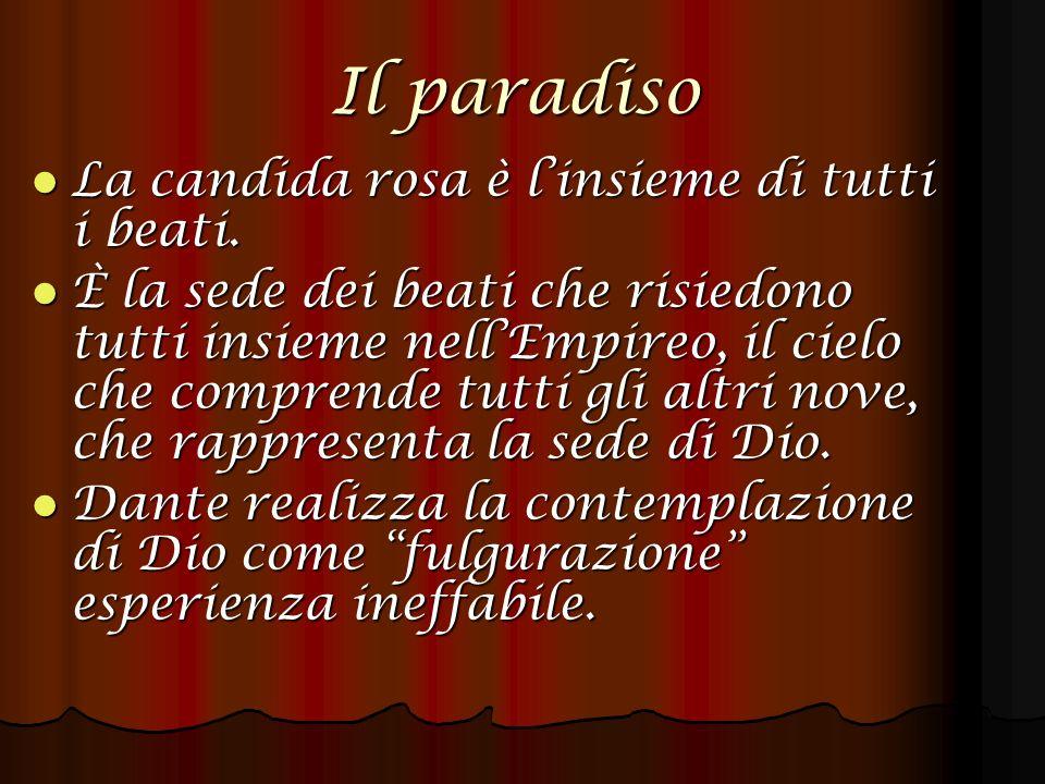 Il paradiso La candida rosa è l'insieme di tutti i beati.
