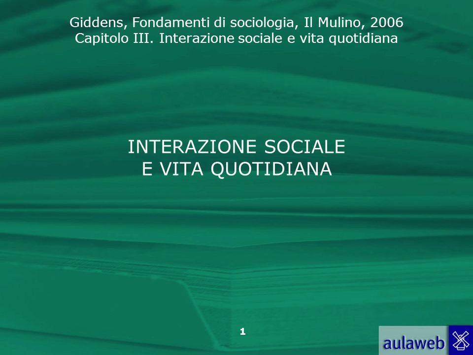 INTERAZIONE SOCIALE E VITA QUOTIDIANA