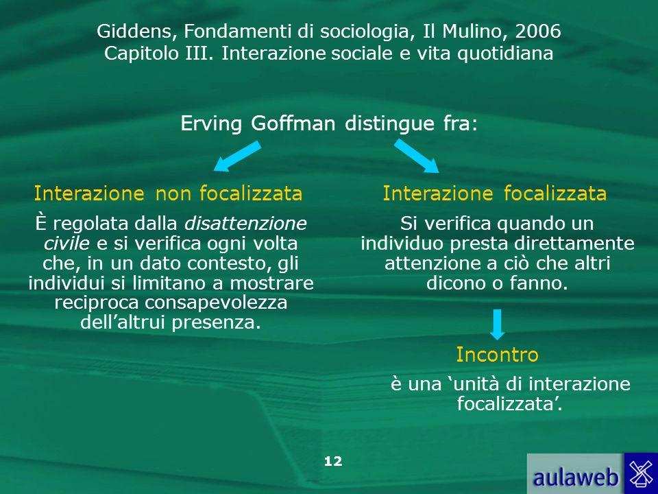 Erving Goffman distingue fra: