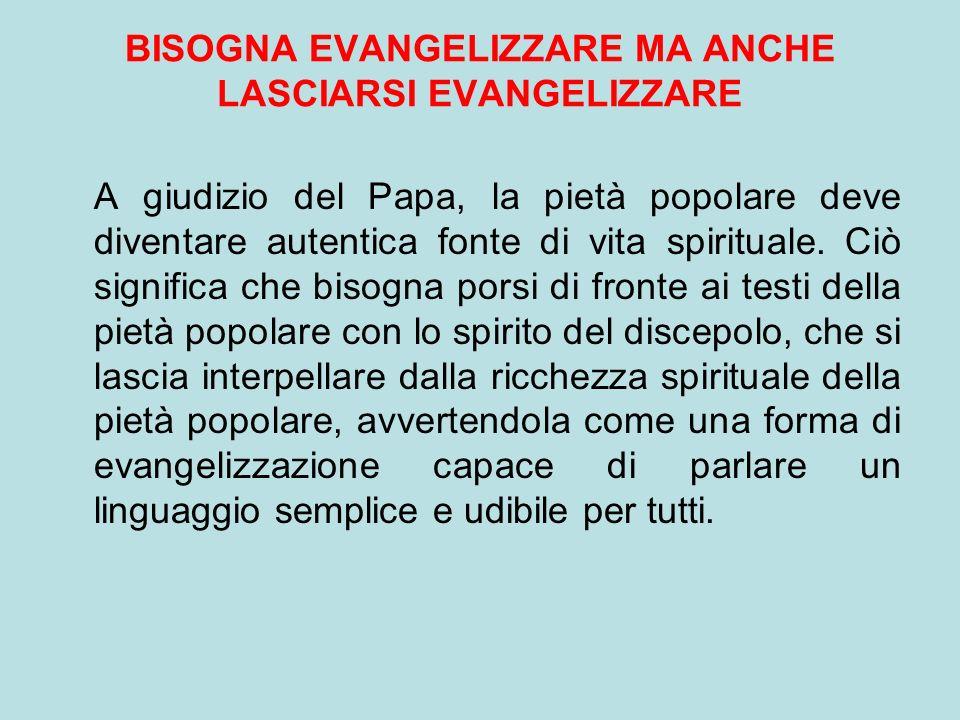BISOGNA EVANGELIZZARE MA ANCHE LASCIARSI EVANGELIZZARE
