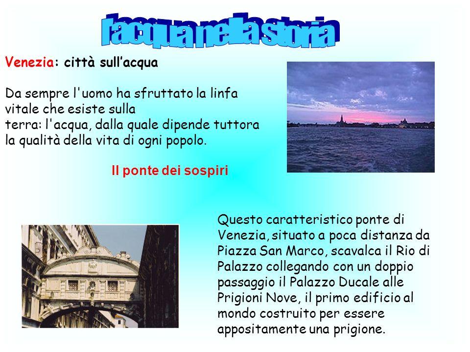 l acqua nella storia Venezia: città sull'acqua