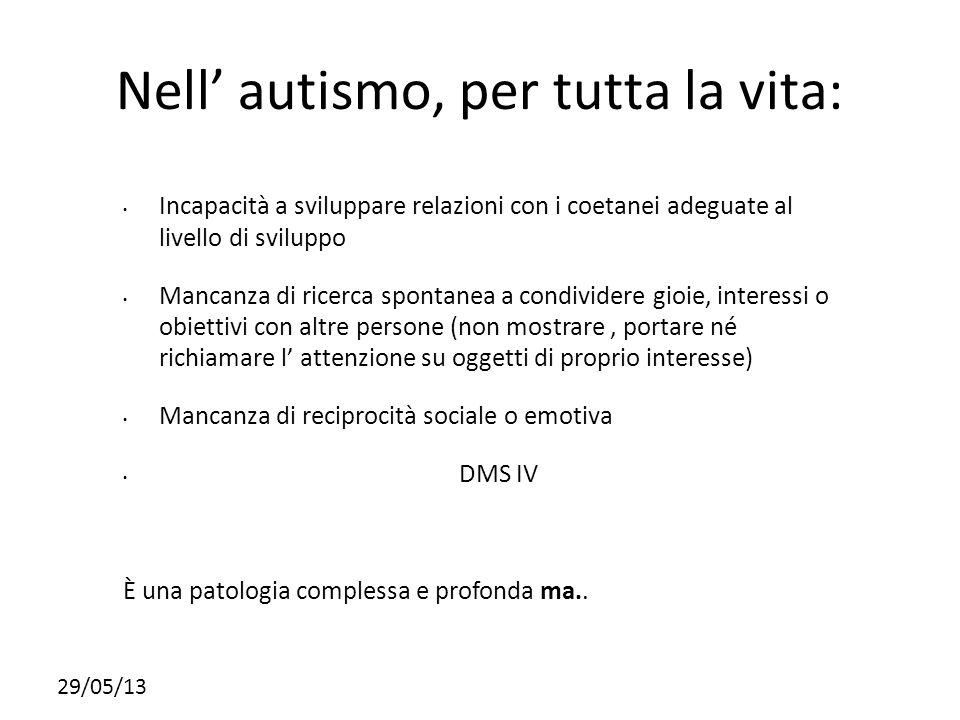 Nell' autismo, per tutta la vita:
