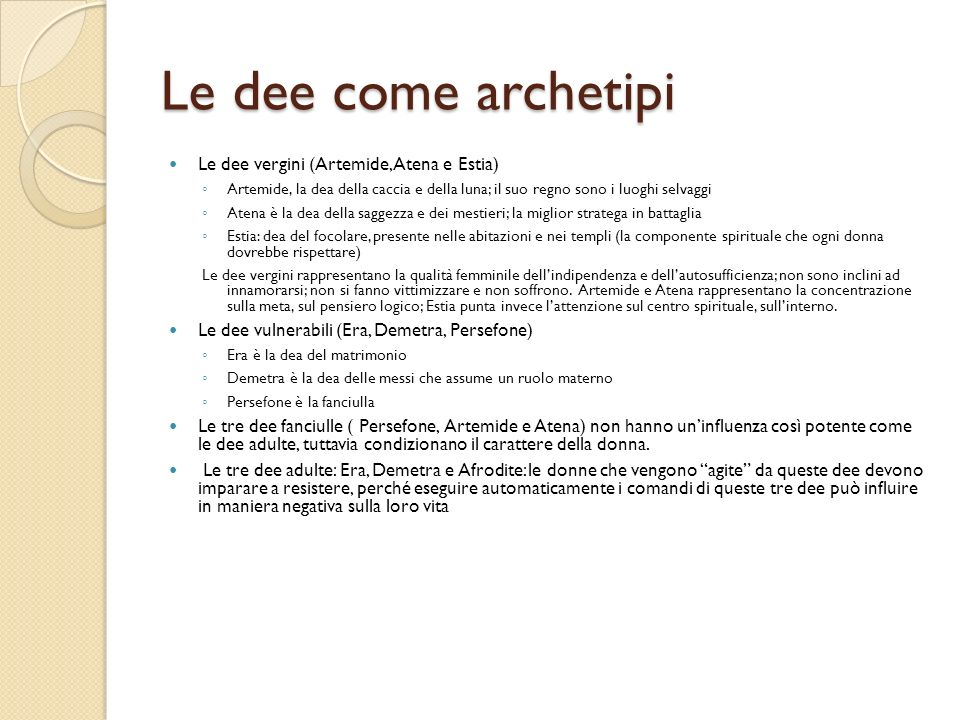 Le dee come archetipi Le dee vergini (Artemide, Atena e Estia)