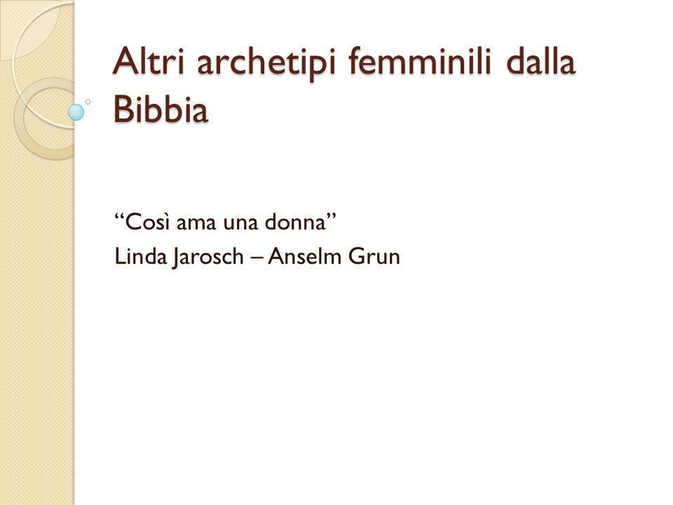 Altri archetipi femminili dalla Bibbia