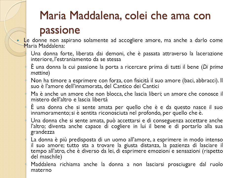 Maria Maddalena, colei che ama con passione