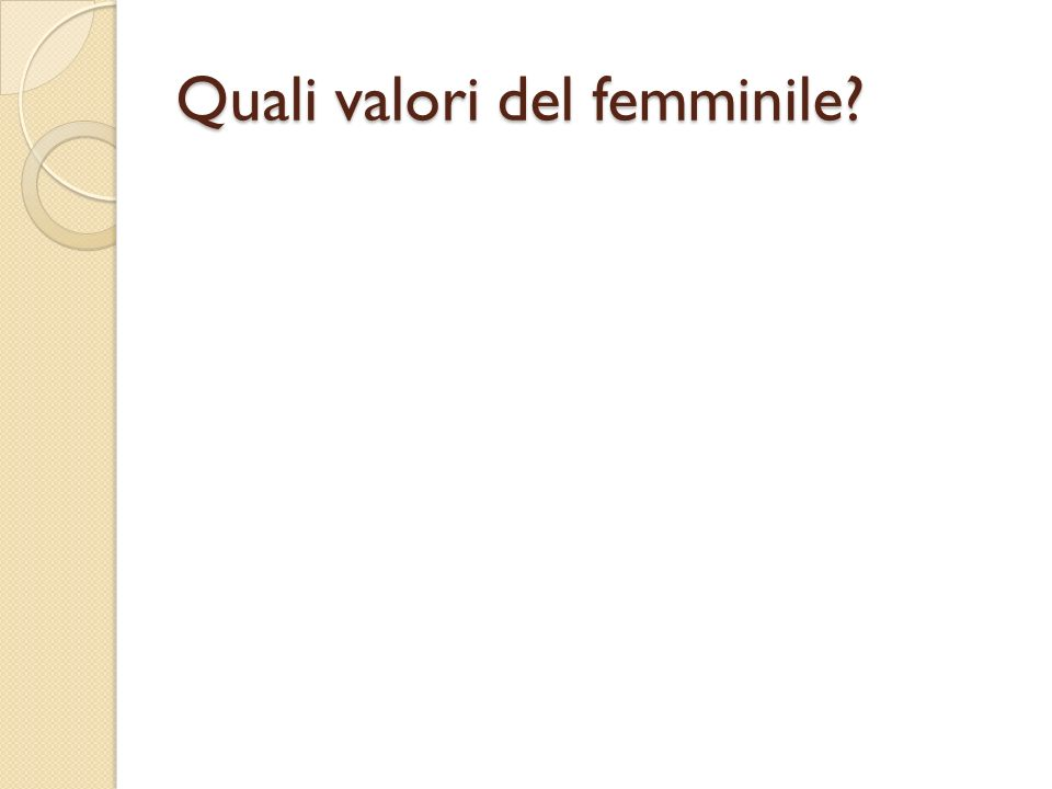 Quali valori del femminile