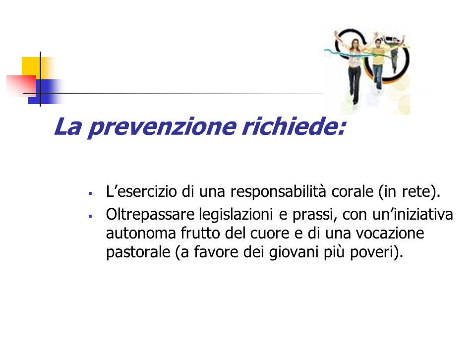 La prevenzione richiede: