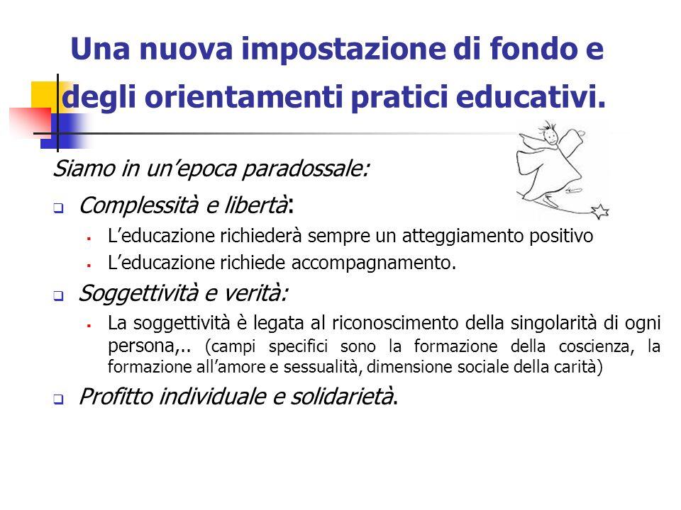 Una nuova impostazione di fondo e degli orientamenti pratici educativi.