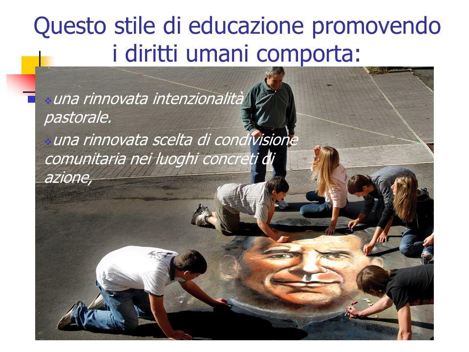 Questo stile di educazione promovendo i diritti umani comporta:
