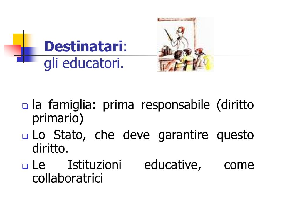 Destinatari: gli educatori.