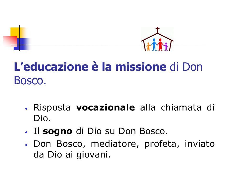 L'educazione è la missione di Don Bosco.