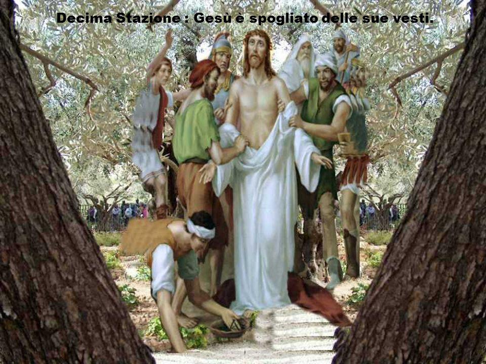 Decima Stazione : Gesù è spogliato delle sue vesti.