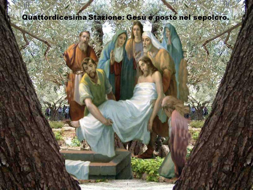 Quattordicesima Stazione: Gesù è posto nel sepolcro.