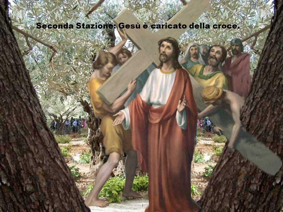 Seconda Stazione: Gesù è caricato della croce.