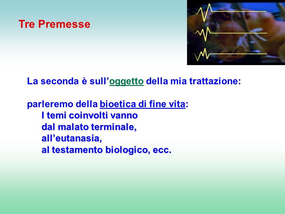 Tre Premesse La seconda è sull'oggetto della mia trattazione: