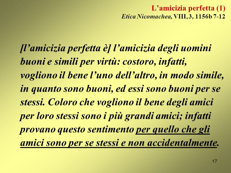 L'amicizia perfetta (1) Etica Nicomachea, VIII, 3, 1156b 7-12