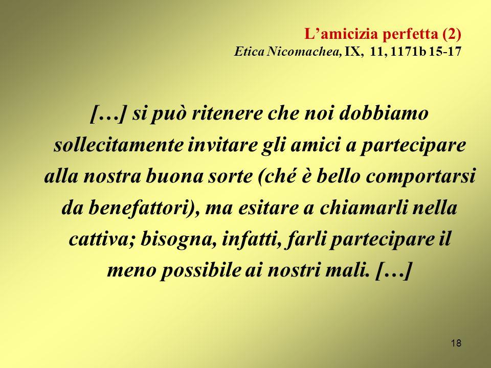 L'amicizia perfetta (2) Etica Nicomachea, IX, 11, 1171b 15-17