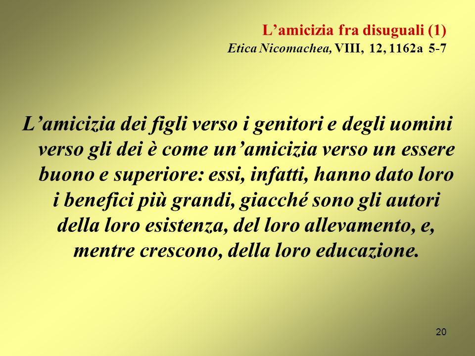 L'amicizia fra disuguali (1) Etica Nicomachea, VIII, 12, 1162a 5-7