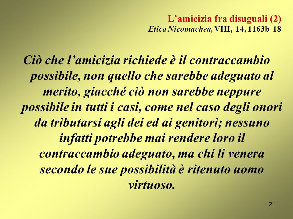 L'amicizia fra disuguali (2) Etica Nicomachea, VIII, 14, 1163b 18