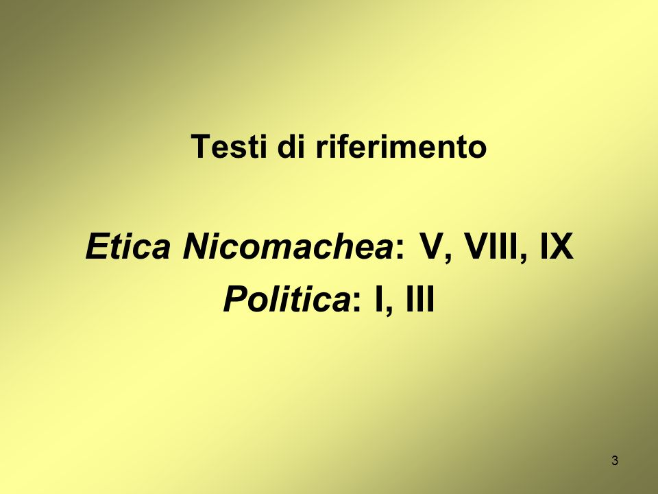 Etica Nicomachea: V, VIII, IX
