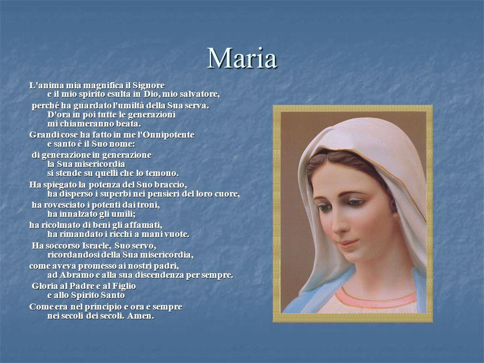 Maria L anima mia magnifica il Signore e il mio spirito esulta in Dio, mio salvatore,
