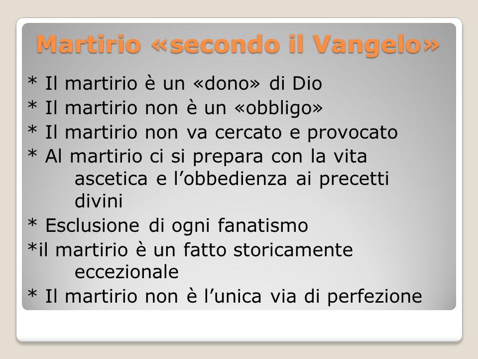 Martirio «secondo il Vangelo»