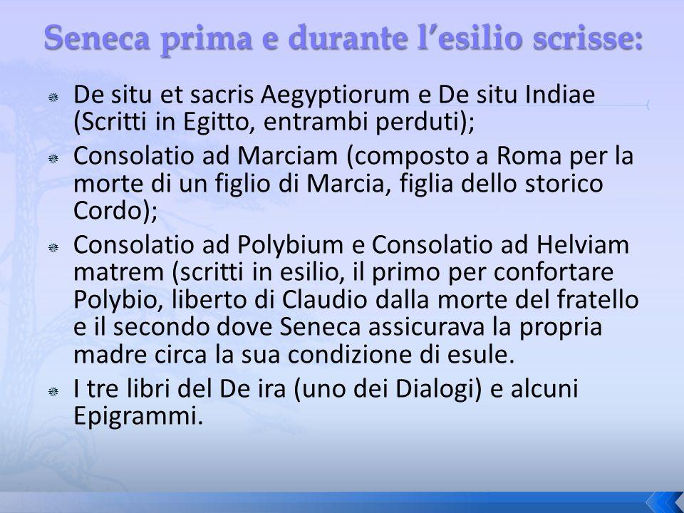 Seneca prima e durante l'esilio scrisse: