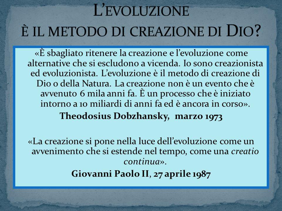 L'evoluzione è il metodo di creazione di Dio