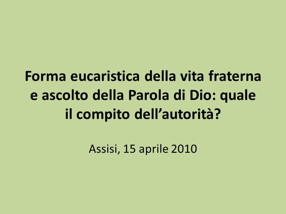 Forma eucaristica della vita fraterna e ascolto della Parola di Dio: quale il compito dell'autorità
