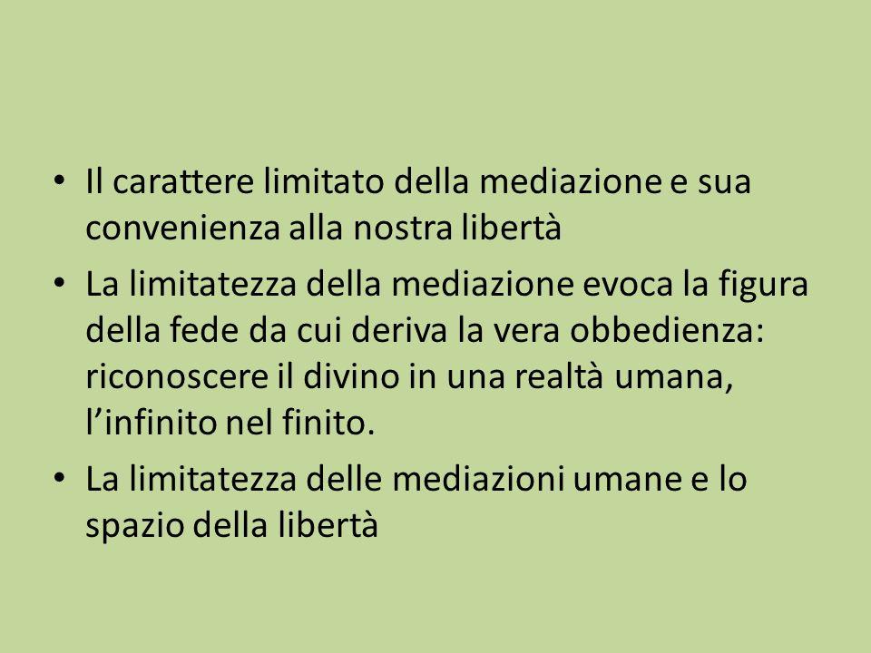 Il carattere limitato della mediazione e sua convenienza alla nostra libertà